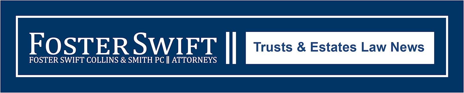 Trusts & Estates Law News